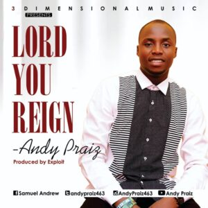 MUSIC: Andy Praiz - Lord You Reign